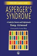 Asperger's Syndrome: A Guide for Parents and Professionals by Tony Attwood (Pape