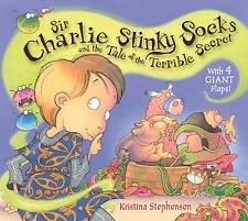 Sir Charlie Stinky Socks: tale of the terrible secret by Kristina Stephenson. p