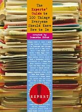 The Experts' Guide to 100 Things Everyone Should Know How to Do, Ettus, Samantha