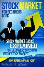 Stock Market for Beginners Book Basics Explained for Beginners by Evan J. Houpt