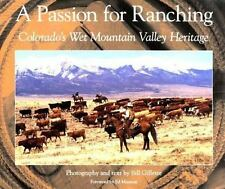 A Passion for Ranching: Colorado's Wet Mountain Valley Heritage