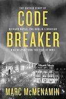 Code Breaker: The untold story of Richard Hayes, th by Marc McMenamin 0717181618