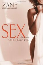 Gettin Buck Wild: Sex Chronicles II by Zane