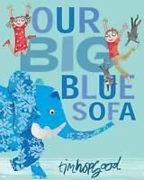 Our Big Blue Sofa, Hopgood, Tim, Very Good Book