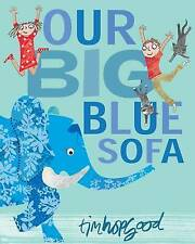 Our Big Blue Sofa by Tim Hopgood (Paperback) Book