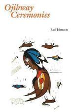 Ojibway Ceremonies: By Johnston, Basil