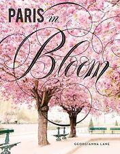 Paris in Bloom: By Lane, Georgianna