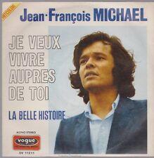 """7"""" Jean Francois Michael je veux vivre aupres de toi/la belle histoire vogue"""