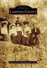 Lampasas County (Texas) by Lampasas County Museum Foundation Inc. (2009)