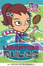 GO GIRL BOOKS Lunchtime Rules by Vicky Steggall (Paperback, 2005)