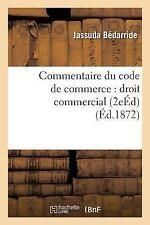 Commentaire du Code de Commerce : Droit Commercial 2e Edition by Bedarride-J...