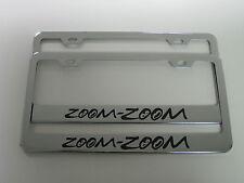 "(2) mazda ""ZOOM ZOOM"" Stainless Steel CHROME LICENSE PLATE FRAME"