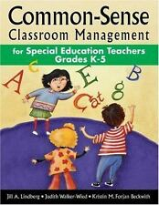 Common-Sense Classroom Management for Special Education Teachers, Grades  K-5 b