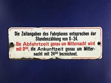 """Rarität EMAILLESCHILD: """"Die Zeitangaben des Fahrplanes entsprechen der….."""""""