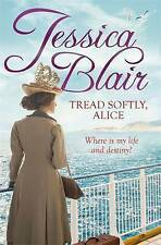 Blair, Jessica, Tread Softly, Alice, Very Good Book
