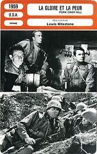 Fiche Cinéma. Movie Card. La gloire et la peur/Pork chop hill (USA) 1959