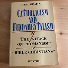 catholicism and fundamentalism the attack on Romanism you The Bible christians