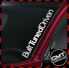 Built Tuned Driven Car / Van Windscreen Decal Sticker JDM euro -17 Colours 550mm