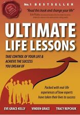 Ultimate Life Lessons: Take Control of Your Life - Eve Grace-Kelly - NEW - PBK