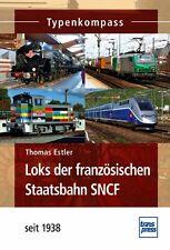Loks der französischen Staatsbahn SNCF seit 1938 Französische Lokomotiven Buch
