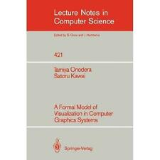 A Formal Model of Visualization in Computer Graphics Systems 421 by S. Kawai...