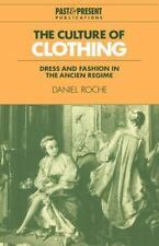 The Culture of Clothing: Dress and Fashion in the Ancien R�gime (Past and