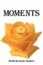 Moments by Stella Kennedy Sanders (2008, Paperback)
