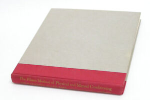 The Pilates Method of Physical and Mental Conditioning (1980, Hardcover) 1st. Ed