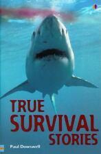 True Survival Stories (True Adventure Stories) by Dowswell, Paul