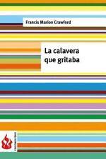 La Calavera Que Gritaba : (low Cost). Edición Limitada by Francis Crawford...