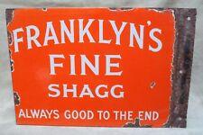 Franklyn's Fine Shagg Orig. 1920s British enamel tobacco advertising sign 2 side