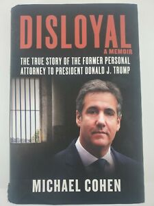 Disloyal: A Memoir By Michael Cohen (2020, Hardcover) Political Corruption