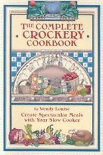 The Complete Crockery Cookbook: Create Spectacular Meals with Your Slowcooker (T
