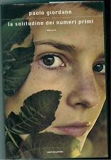 GIORDANO PAOLOLA SOLITUDINE DEI NUMERI PRIMI MONDADORI 2009 SCRITTORI ITALIANI