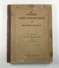 SONGS AND EXERCISES FOR PRIMARY GRADES Agnes Collier Cox 1904 Reprint Chicago