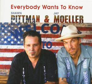 Shawn Pittman & Jay Moeller - Everybody Wants To Know (CD) - White Blues U.S.A.