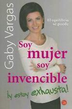 Soy mujer, soy invencible ¡y estoy exhausta! (Spanish Edition), Vargas, Gaby, Go