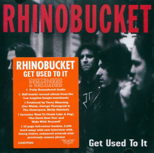 RHINO BUCKET GET USED TO IT ROCK CANDY REMASTER CD CANDY284 NEW NEUF