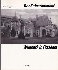NEU! Eggers, Barbara: Der Kaiserbahnhof Wildpark in Potsdam. Direkt von Autorin