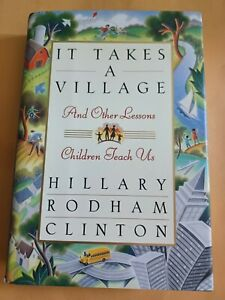 """Hillary Rodham Clinton Autopen Signed """"It Takes a Village"""" - First Lady"""