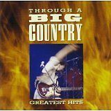 BIG COUNTRY - Through a big country : Greatest hits - CD Album