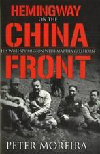 Hemingway on the China Front: His WWII Spy Mission with Martha Gellhorn (Paperba