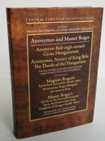 ANONYMUS and MASTER ROGER: DEEDS OF THE HUNGARIANS + EPISTLE; Latin/English HCDJ