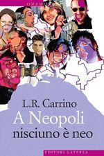 A Neopoli nisciuno è neo - L. R. Carrino - Libro nuovo in Offerta!