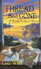 Thread and Gone (A Mainely Needlepoint Mystery) by Wait, Lea