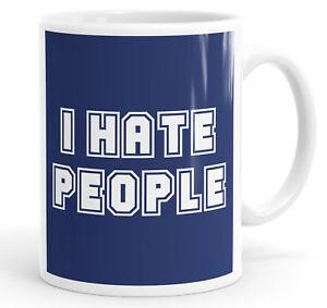 I Hate People Funny Coffee Mug Tea Cup
