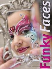 Funky Faces. Gesichtsbemalung einfach schön! René Reiche
