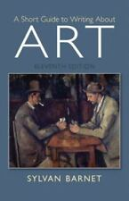 A Short Guide to Writing about Art by Sylvan Barnet (2014, Paperback)