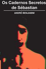 Os Cadernos Secretos de S�bastian by Andr Benjamim (2013, Paperback)