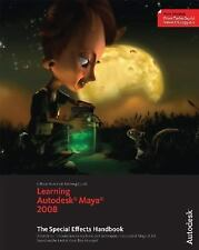 Learning Autodesk Maya 2008: The Special Effects Handbook